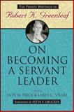 On Becoming a Servant Leader 1st Edition