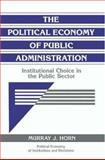 The Political Economy of Public Administration 9780521482011
