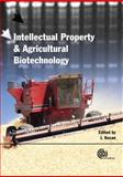 Intellectual Property and Agricultural Biotechnology 9781845932015