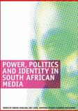 Power, Politics and Identity in South African Media 9780796922021