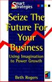 Seize the Future for your Business 9781861522030