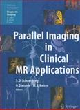Parallel Imaging in Clinical MR Applications 9783642062032