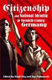 Citizenship and National Identity in Twentieth-Century Germany 9780804752046