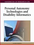 Handbook of Research on Personal Autonomy Technologies and Disability Informatics 9781605662060