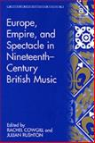 Europe, Empire, and Spectacle in Nineteenth-Century British Music 9780754652083