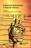 Endothelial Dysfunctions and Vascular Disease 9781405122085