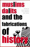 Muslims, Dalits and the Fabrications of History 9781905422111