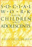 Social Work with Children and Adolescents 1st Edition