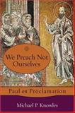 We Preach Not Ourselves 9781587432118