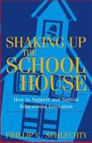 Shaking up the Schoolhouse 9780787972134