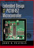 Embedded Design with the PIC18F452 9780130462138