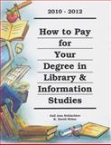 How to Pay for Your Degree in Library and Information Studies, 2010-2012 9781588412157