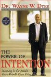The Power of Intention 1st Edition