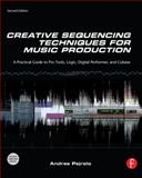 Creative Sequencing Techniques for Music Production 2nd Edition