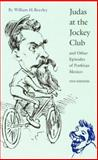 Judas at the Jockey Club and Other Episodes of Porfirian Mexico (Second Edition) 2nd Edition
