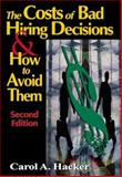 The Costs of Bad Hiring Decisions and How to Avoid Them 9781574442175
