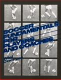 Soccer Fundamentals for Players and Coaches 9780138152185