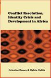 Conflict Resolution, Identity Crisis, and Development in Africa 9789780232191