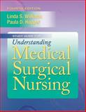 Study Guide for Understanding Medical Surgical Nursing 4th Edition