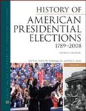 History of American Presidential Elections, 1789-2008 4th Edition