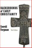 Backgrounds of Early Christianity 3rd Edition