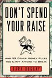 Don't Spend Your Raise 9780071402224