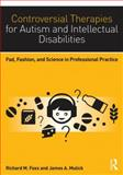 Controversial Therapies for Autism and Intellectual Disabilities 2nd Edition