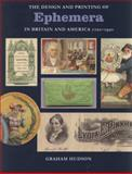 The Design and Printing of Ephemera in Britain and America 1720-1920 9781584562245