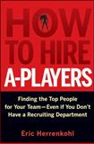 How to Hire A-Players 1st Edition