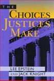 The Choices Justices Make 9781568022260