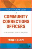 Professional Lives of Community Corrections Officers 1st Edition