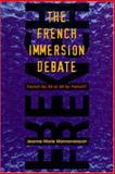 The French Immersion Debate 9781550592269