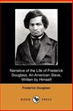 A Narrative of the Life of Frederick Douglass 9781406502282