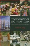 The Sociology of Southeast Asia 9780824832285