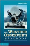 The Weather Observer's Handbook 1st Edition