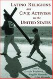 Latino Religions and Civic Activism in the United States 9780195162288