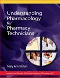 Understanding Pharmacology for Pharmacy Technicians 1st Edition