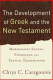 The Development of Greek and the New Testament 9780801032301
