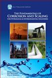 The Fundamentals of Corrosion and Scaling for Petroleum and Environmental Engineers 9781933762302