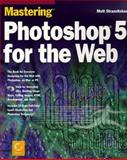 Mastering Photoshop 5 for the Web 9780782122305