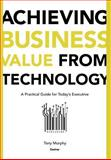 Achieving Business Value from Technology 9780471232308