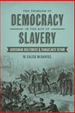 The Problem of Democracy in the Age of Slavery 1st Edition