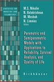 Parametric and Semiparametric Models with Applications to Reliability, Survival Analysis, and Quality of Life 9780817632311