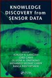 Knowledge Discovery from Sensor Data 9781420082326