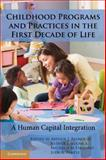 Childhood Programs and Practices in the First Decade of Life 9780521132336