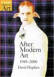 After Modern Art, 1945-2000 1st Edition
