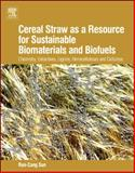 Cereal Straw As a Resource for Sustainable Biomaterials and Biofuels 9780444532343