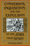 Conversos, Inquisition, and the Expulsion of the Jews from Spain 9780299142346