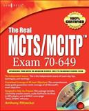 The Real MCTS/MCITP Exam 70-649 9781597492348