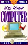 Use Your Computer 9781564142351